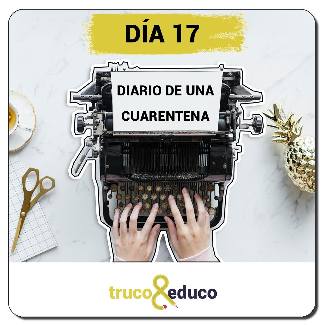 Diario de una cuarentena Día 17
